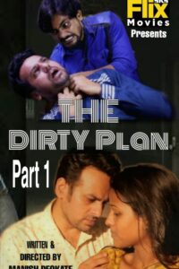 Dirty Plan 2020 FlixSKSMovies Hindi S01E01 Hot Web Series 720p HDRip 100MB Download & Watch Online