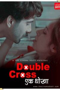 Double Cross 2020 CinemaDosti Hindi Short Film 720p HDRip 80MB Download & Watch Online