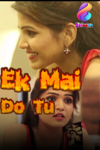 Ek Mai Do Tu 2020 Balloons Originals Hindi Short Film 720p HDRip 50MB Download & Watch Online