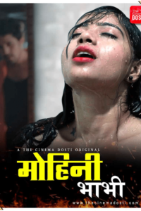Mohini Bhabhi 2020 CinemaDosti Originals Hindi Short Film 720p HDRip 150MB Download & Watch Online