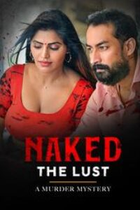 Naked The Lust 2020 ETWorld Telugu Short Film  720p HDRip 250MB Download & Watch Online