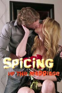 Spicing Up The Marriage 2020 Adult Full Movie 480p HDRip 300MB Download & Watch Online