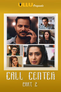 Call Center Part: 2 2020 Hindi S01 Complete Hot Web Series ESubs 720p HDRip 350MB Download & Watch Online