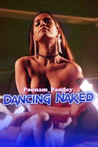 Dancing Naked 2021 Hindi Poonam Pandey OnlyFans Hot Video 720p HDRip 100MB Download & Watch Online