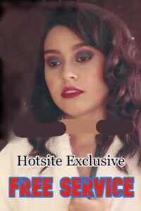 Free Service Part 2 2021 HotSite Hindi Short Film 720p HDRip 150MB Download & Watch Online
