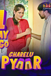 Gharelu Pyaar 2021 Hindi S01 Complete Hot Web Series 720p HDRip 500MB Download & Watch Online