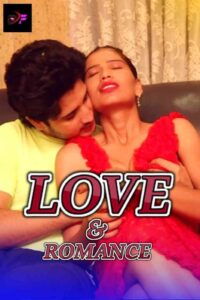 Love and Romance 2021 DirtyFlix Hindi Short Film 720p HDRip 150MB Download & Watch Online