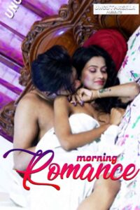 Morning Romance 2021 EightShots UNCUT Hindi Short Film 720p HDRip 200MB Download & Watch Online
