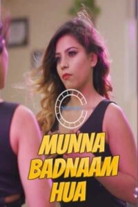 Munna Badnaam Hua 2021 Hindi S01E02 Hot Web Series 720p HDRip 200MB Download & Watch Online