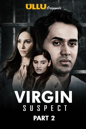 You are currently viewing Virgin Suspect Part: 2 2021 Hindi S01 Complete Hot Web Series ESubs 480pHDRip 150MB Download & Watch Online