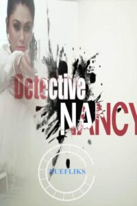 Detective Nancy 2021 Nuefliks Hindi S01E01 Hot Web Series 720p HDRip 250MB Download & Watch Online