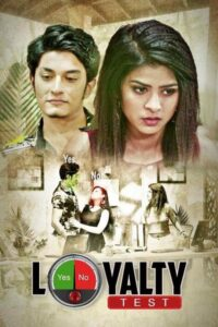 Loyalty Test 2021 Hindi S01 Complete Hot Web Series 480pHDRip 150MB Download & Watch Online