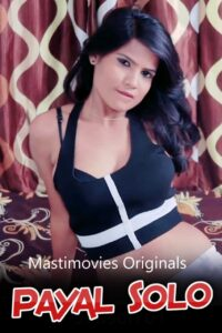 Payal Solo 2021 MastiMovies Originals Hot Video 720p HDRip 200MB Download & Watch Online