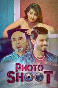 Photoshoot 2021 Hindi S01 Complete Hot Web Series 720p HDRip 450MB Download & Watch Online