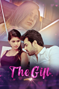 The Gift 2021 Hindi S01 Complete Hot Web Series 720pHDRip 200MB Download & Watch Online