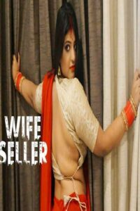 Wife Seller 2021 Bengali Hot Short Film 720p HDRip 200MB Download & Watch Online