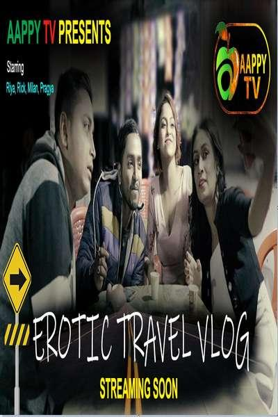 Erotic Travel Vlog 2021 AappyTv Hindi S01E01 Hot Web Series 720p HDRip 150MB Download & Watch Online