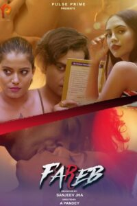 Fareb 2021 Hindi PulsePrime S01E01 Hot Web Series 720p HDRip 150MB Download & Watch Online