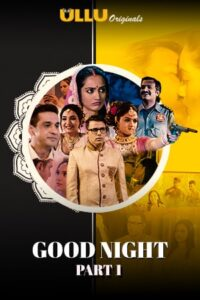 Good Night Part: 1 2021 Hindi S01 Complete Hot Web Series ESubs 1080p HDRip 500MB Download & Watch Online