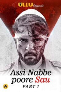 Assi Nabbe Poore Sau Part 1 2021 Hindi S01 Complete Web Series 720p HDRip 600MB Download & Watch Online
