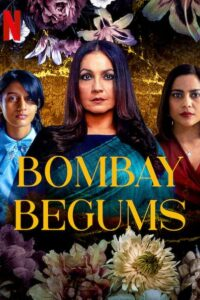 Bombay Begums 2021 Hindi S01 Complete NF Series ESubs 480p HDRip 800MB Download & Watch Online