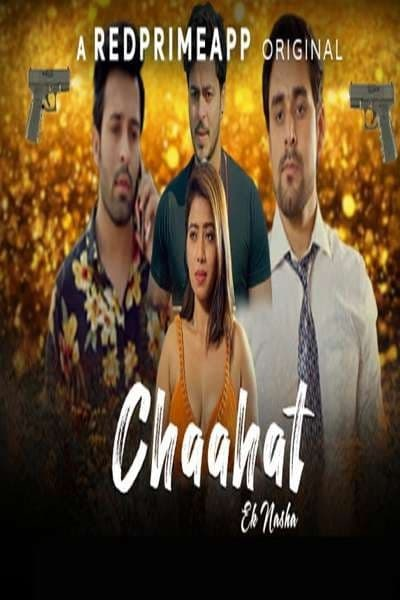 You are currently viewing Chaahat Ek Nasha 2021 Hindi S01 Complete Hot Web Series 480p HDRip 300MB Download & Watch Online
