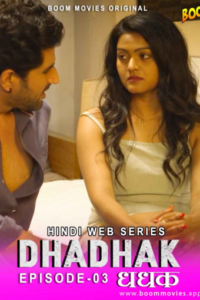 Dhadhak 2021 Hindi S01E03 Hot Web Series 720p HDRip 150MB Download & Watch Online