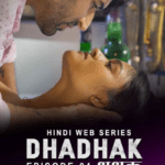 Dhadhak 2021 Hindi S01E04 Hot Web Series 720p HDRip 200MB Download & Watch Online