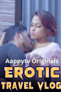 Erotic Travel Vlog 2021 AappyTv UNCUT Hindi S01E04 Hot Web Series 720p HDRip 500MB Download & Watch Online