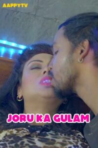 Joru ka Gulam 2021 AappyTv Hindi S01E01 Hot Web Series 720p HDRip 200MB Download & Watch Online