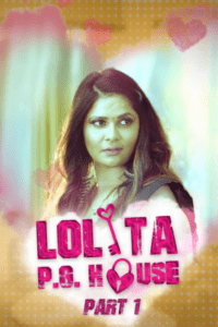 Lolita PG House Part 1 2021 Hindi S01 Complete Hot Web Series 720p HDRip 250MB Download & Watch Online