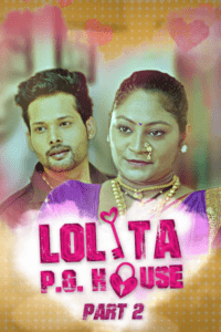 Lolita PG House Part 2 2021 Hindi S01 Complete Hot Web Series 720p HDRip 200MB Download & Watch Online