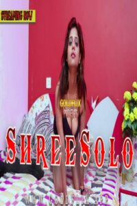 Shree Solo 2021 GoldFlix Originals Hot Video 720p HDRip 100MB Download & Watch Online