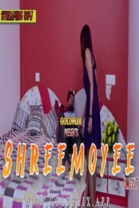 Shreemoyee 2021 GoldFlix UNCUT Hindi Hot Short Film 720p HDRip 200MB Download & Watch Online