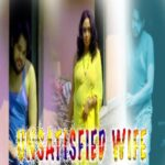 Unsatisfied Wife 2021 11UpMovies Hindi Hot Short Film 720p HDRip 200MB Download & Watch Online