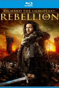 Richard the Lionheart: Rebellion 2015 Hollywood Hot Movie Dual Audio Hindi+English ESubs 480p BluRay 300MB Download & Watch Online