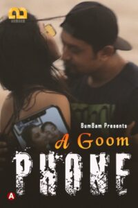 A Goom Phone 2021 Bumbam Hindi S01E01 Hot Web Series 720p HDRip 150MB Download & Watch Online