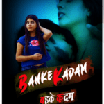 Bahke Kadam 2021 CinemaDosti Originals Hindi Hot Short Film 720p HDRip 150MB Download & Watch Online
