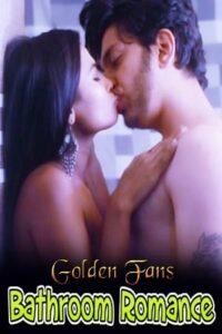 Bathroom Romance 2021 GoldenFans Hindi Hot Short Film 720p HDRip 100MB Download & Watch Online