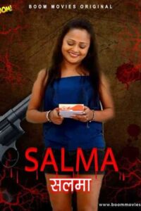 Salma 2021 BoomMovies Originals Hindi Hot Short Film 720p HDRip 150MB Download & Watch Online