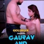 Gaurav And Shree 2021 GoldFlix Hindi Hot Short Film 720p HDRip 100MB Download & Watch Online
