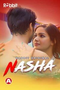Nasha 2021 RabbitMovies Originals Hindi Hot Short Film 720p HDRip 150MB Download & Watch Online