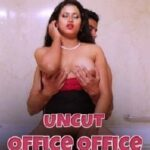 Office Office 2021 Nuefliks UNCUT Hindi S01E02 Hot Web Series 720p HDRip 250MB Download & Watch Online