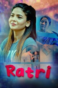 Ratri 2021 Hindi S01 Complete Hot Web Series 480p HDRip 200MB Download & Watch Online