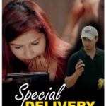 Special Delivery 2021 GoldFlix Originals Hindi Hot Short Film 720p  HDRip 100MB Download & Watch Online