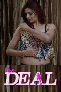 The Deal 2021 Hindi Hot Short Film 720p HDRip 100MB Download & Watch Online
