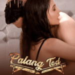 Palang Tod: Saali Aadhi Gharwaali 2021 Hindi S01 Complete Hot Web Series 720p HDRip 200MB Download & Watch Online