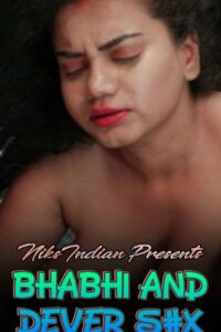 Bhabhi And Dever Sex 2021 NiksIndian Hindi Hot Short Film 720p HDRip 250MB Download & Watch Online
