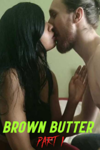 Brown Butter Part 1 2021 OnlyFans Hindi Hot Short Film 720p HDRip 150MB Download & Watch Online