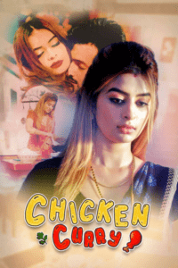 Chiken Curry Part 2 2021 Hindi S01 Complete Hot Web Series 480p HDRip 250MB Download & Watch Online